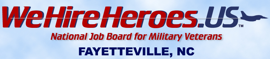 We Hire Heroes Fayetteville - Job Board for Military Veterans